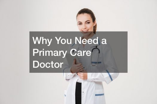Why You Need a Primary Care Doctor