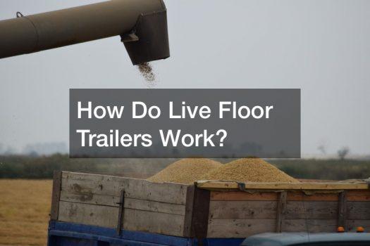 How Do Live Floor Trailers Work?