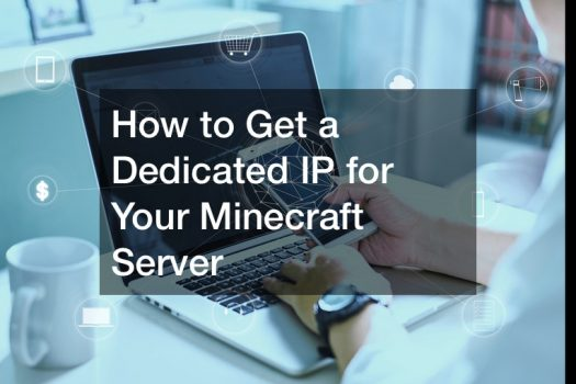 How to Get a Dedicated IP for Your Minecraft Server