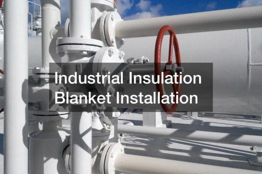 Industrial Insulation Blanket Installation