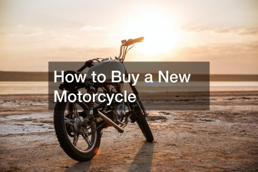 How to Buy a New Morotcycle